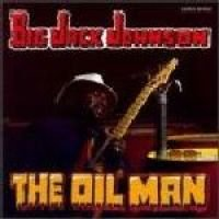 Big Jack Johnson - Oil Man CD (2011) (CD): Big Jack Johnson