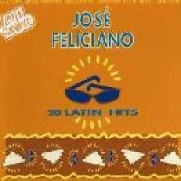 Jose Feliciano - 20 Latin Hits (CD): Jose Feliciano