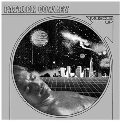 Patrick Cowley - Muscle Up (Vinyl record): Patrick Cowley