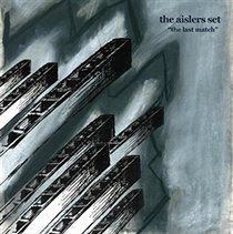 The Aislers Set - The Last Match (Vinyl record): The Aislers Set