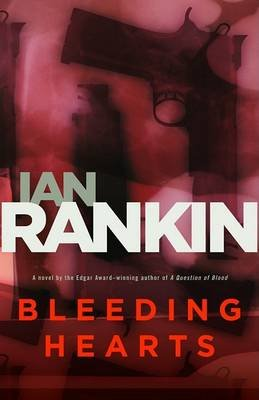 Bleeding Hearts - A Novel (Hardcover): Ian Rankin