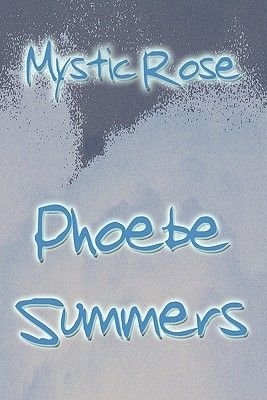 Mystic Rose (Paperback): Phoebe Summers