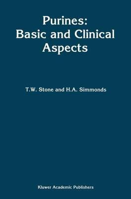 Purines - Basic and Clinical Aspects (Paperback): T.W. Stone, Anne Simmonds