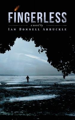Fingerless (Paperback): Ian Donnell Arbuckle