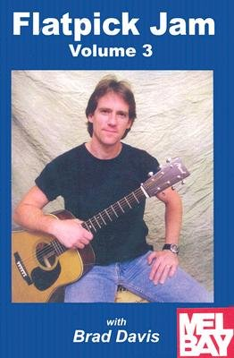 Flatpick Jam, Volume 3 (DVD): Brad Davis