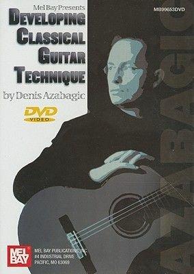 Developing Classical Guitar Technique (DVD): Denis Azabagic