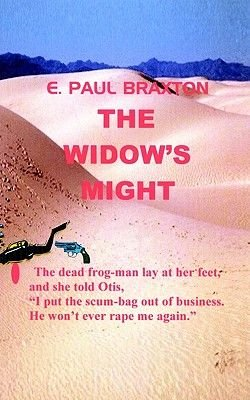 The Widow's Might (Paperback): E. Paul Braxton