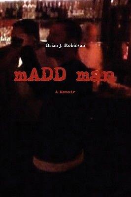 Madd Man (Paperback): Brian Robinson