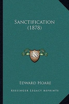 Sanctification (1878) (Paperback): Edward Hoare