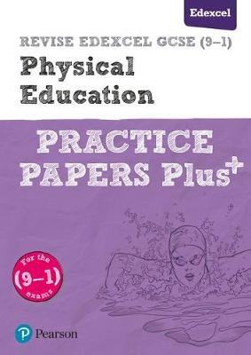 REVISE Edexcel GCSE (9-1) Physical Education Practice Papers Plus - for the 2016 qualifications (Paperback, Student Ed):