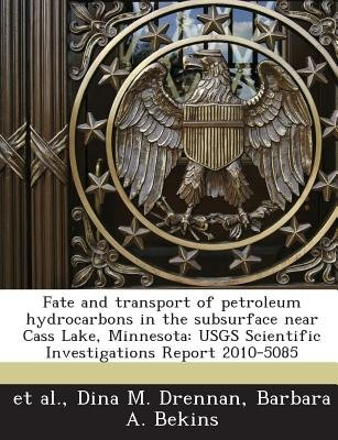 Fate and Transport of Petroleum Hydrocarbons in the Subsurface Near Cass Lake, Minnesota - Usgs Scientific Investigations...