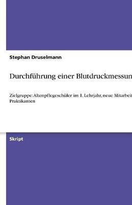 Durchfuhrung Einer Blutdruckmessung (German, Paperback): Stephan Druselmann
