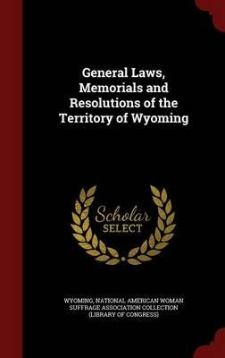 General Laws, Memorials and Resolutions of the Territory of Wyoming (Hardcover): Wyoming