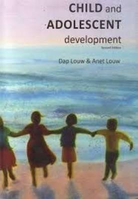 Child and adolescent development (Paperback, 2nd ed): D.A. Louw, A.E. Louw