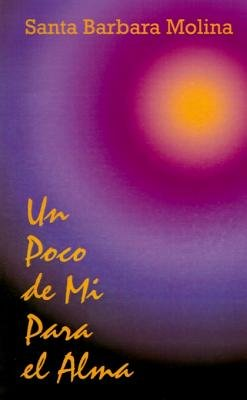 Un Poco de Mi Para El Alma (Electronic book text): Santa Barbara Molina