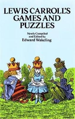 Lewis Carroll's Games and Puzzles (Paperback, 40th ed.): Lewis Carroll