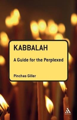 Kabbalah - A Guide for the Perplexed (Paperback): Pinchas Giller