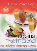 Cocina Nutricional - Para: Diabeticos, Hipertensos y Obesos (English, Spanish, Paperback, illustrated edition): Josefina Zarate...