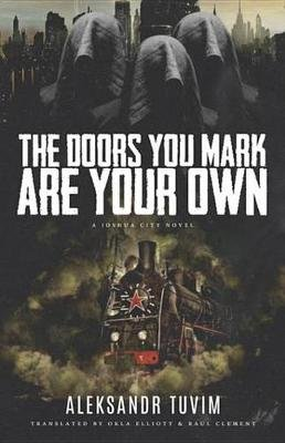 The Doors You Mark Are Your Own (Electronic book text): Okla Elliott, Raul Clement
