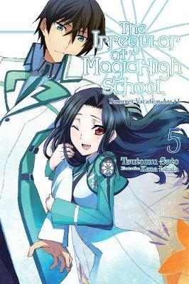 The Irregular at Magic High School, Vol. 5 (light novel) (Paperback): Tsutomu Satou