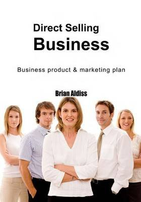 Direct Selling Business - Business Product & Marketing Plan (Paperback): Brian Aldiss