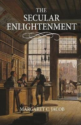 The Secular Enlightenment (Hardcover): Margaret Jacob