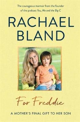 For Freddie - A Mother's Final Gift to Her Son (Hardcover): Rachael Bland