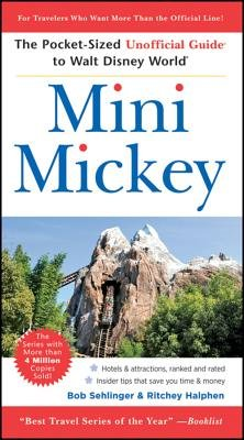 Mini Mickey - The Pocket-Sized Unofficial Guide to Walt Disney World (Paperback, 9th Revised edition): Bob Sehlinger, Menasha...