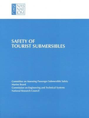 Safety of Tourist Submersibles (Paperback): National Research Council, Division on Engineering and Physical Sciences,...