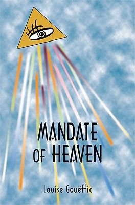 The Mandate of Heaven (Paperback): Louise Goueffic