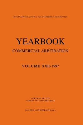 Year Book of Commercial Arbitration, v. 22 - 1997 (Paperback): Albert Jan Van Den Berg