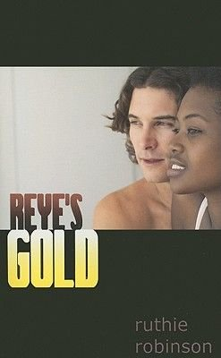 Reye's Gold (Paperback): Ruthie Robinson