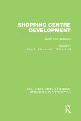 Shopping Centre Development (Paperback): John Dawson, Dennis Lord