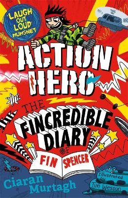 Action Hero: The Fincredible Diary of Fin Spencer (Paperback): Ciaran Murtagh