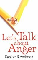 Let's Talk about Anger (Paperback): Carolyn B Anderson