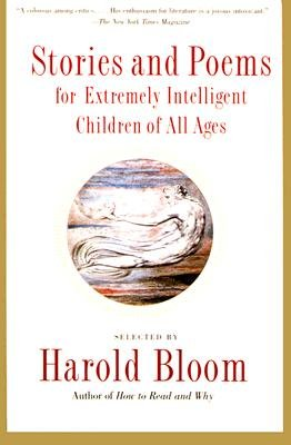 Stories and Poems for Extremely Intelligent Children of All Ages (Hardcover, Turtleback School & Library ed.): Harold Bloom
