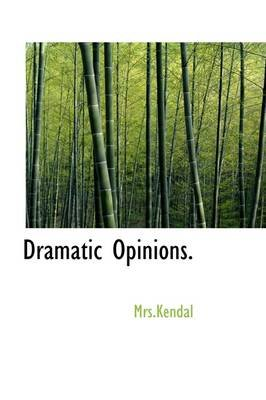 Dramatic Opinions. (Hardcover): Mrs.Kendal