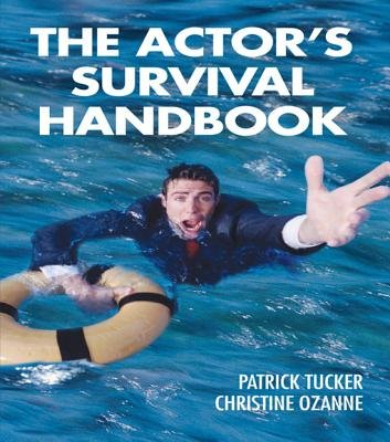 The Actor's Survival Handbook (Electronic book text): Patrick Tucker, Christine Ozanne
