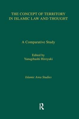 The Concept of Territory in Islamic Thought (Paperback): Hiroyuki