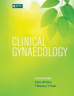 Clinical gynaecology (Paperback, 5th ed): M.H. Botha, T. Matsaseng, T. F. Kruger