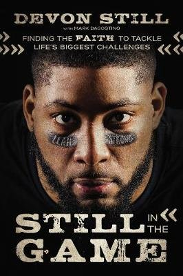 Still in the Game - Finding the Faith to Tackle Life's Biggest Challenges (Hardcover): Devon Still