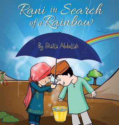 Rani in Search of a Rainbow - A Natural Disaster Survival Tale (Hardcover): Shaila Abdullah