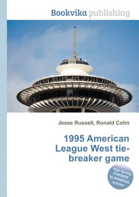 1995 American League West Tie-Breaker Game (Paperback): Jesse Russell, Ronald Cohn