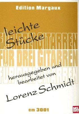 Leichte Stucke Fur Drei Gitarren (German, Sheet music): Lorenz Schmidt