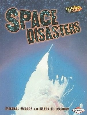 Space Disasters (Paperback): Michael Woods, Mary B Woods