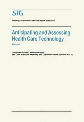 Anticipating and Assessing Health Care Technology (Paperback): Scenario Commission on Future Health Car