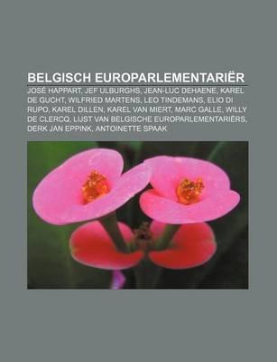 Belgisch Europarlementarier - Jose Happart, Jef Ulburghs, Jean-Luc Dehaene, Karel de Gucht, Wilfried Martens, Leo Tindemans,...