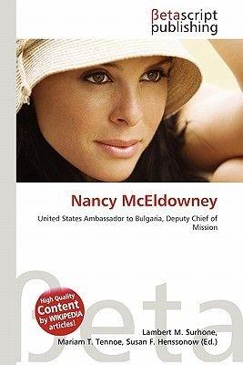 Nancy McEldowney (Paperback): Lambert M. Surhone, Mariam T. Tennoe, Susan F. Henssonow