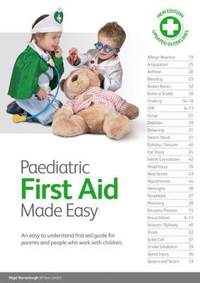 Paediatric First Aid Made Easy - An Easy to Understand First Aid Guide for Parents and People Who Work with Children...