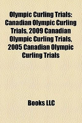 Olympic Curling Trials - Canadian Olympic Curling Trials, 2009 Canadian Olympic Curling Trials, 2005 Canadian Olympic Curling...